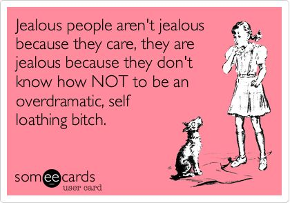 Jealousy Quotes Jealous People Aren't Jealous Because They Care Custom Quotes About Jealous People
