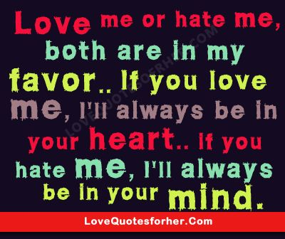 Jealousy Quotes Love Me Or Hate Me Romantic Love Quotes