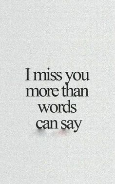 Quotes About Love For Him I Miss And Want You Here Quotes