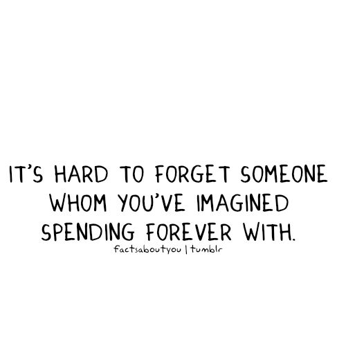 Forget Love Quotes Simple Quotes About Love For Him It's hard to forget someone whom you've