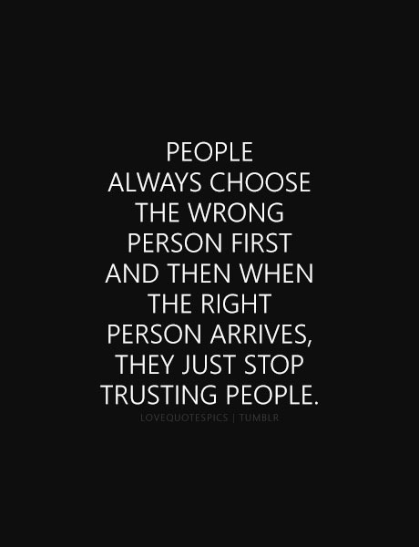 Romantic Love Quotes People Always Choose The Wrong Person First