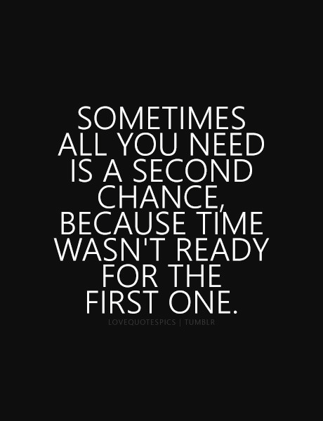 Romantic Love Quotes Sometimes All You Need Is A Second Chance