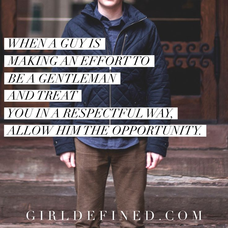 Soulmate Quotes When A Guy Is Making An Effort To Be Gentleman