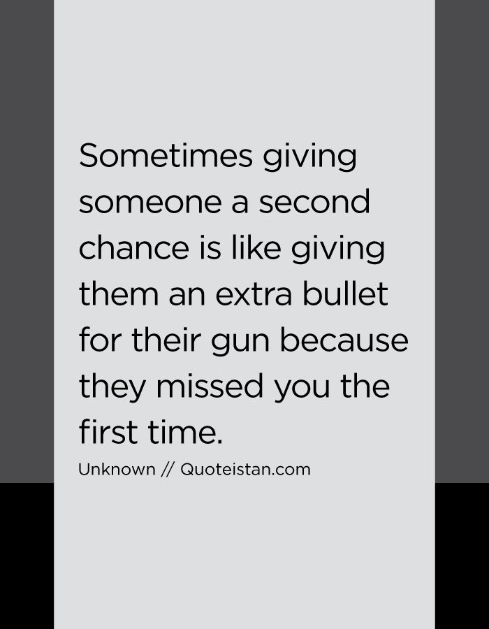Trust Quotes Sometimes Giving Someone A Second Chance Is Like