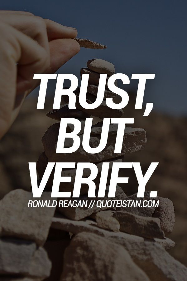 Trust Quotes Trust But Verify Quotes Of The Day Your