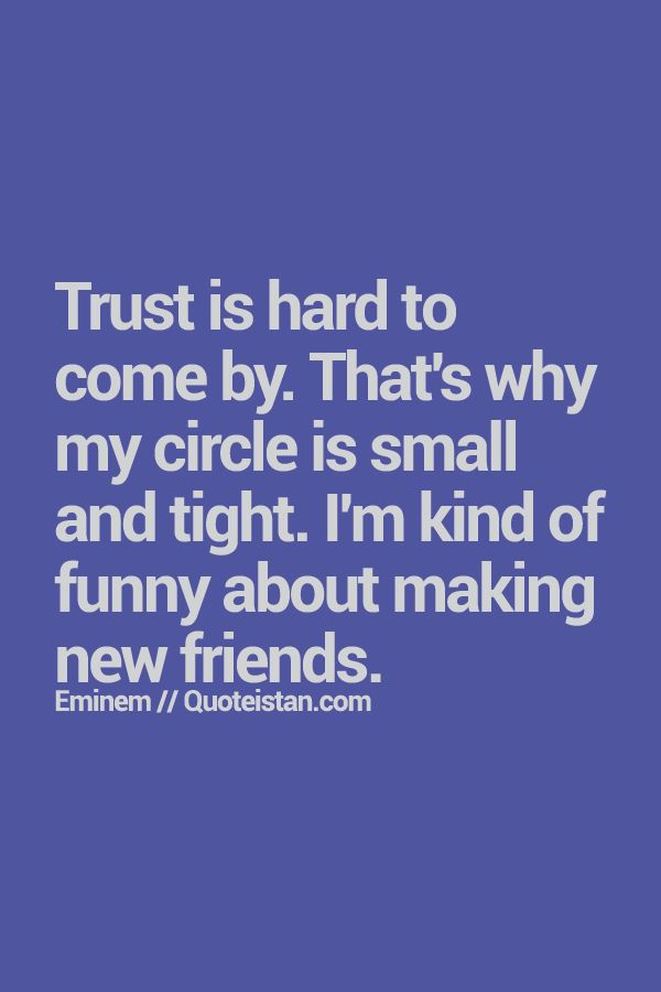 Trust Quotes Trust Is Hard To Come By Thats Why My Circle Is