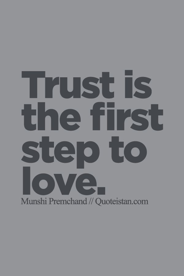 Trust Quotes Trust Is The First Step To Love Quotes Of The