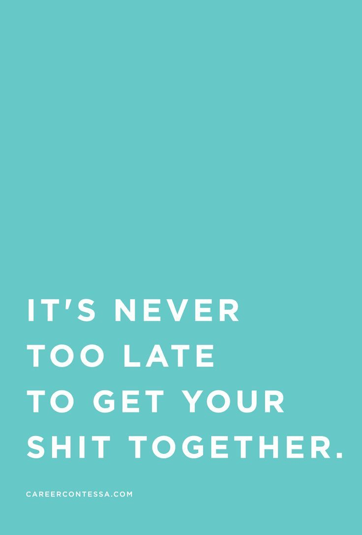 Late Quotes Motivational Quotes  It's Never Too Latebut Seriously Find
