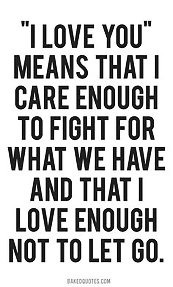 Love Quotes Always Fight For What You Believe In I Love You