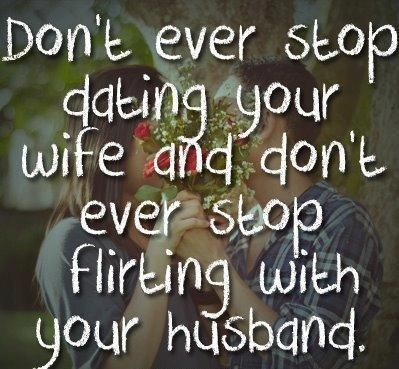 Love Quotes To Your Husband Amazing Love Quotes  Date Your Wife Flirt With Your Husbandcourtship