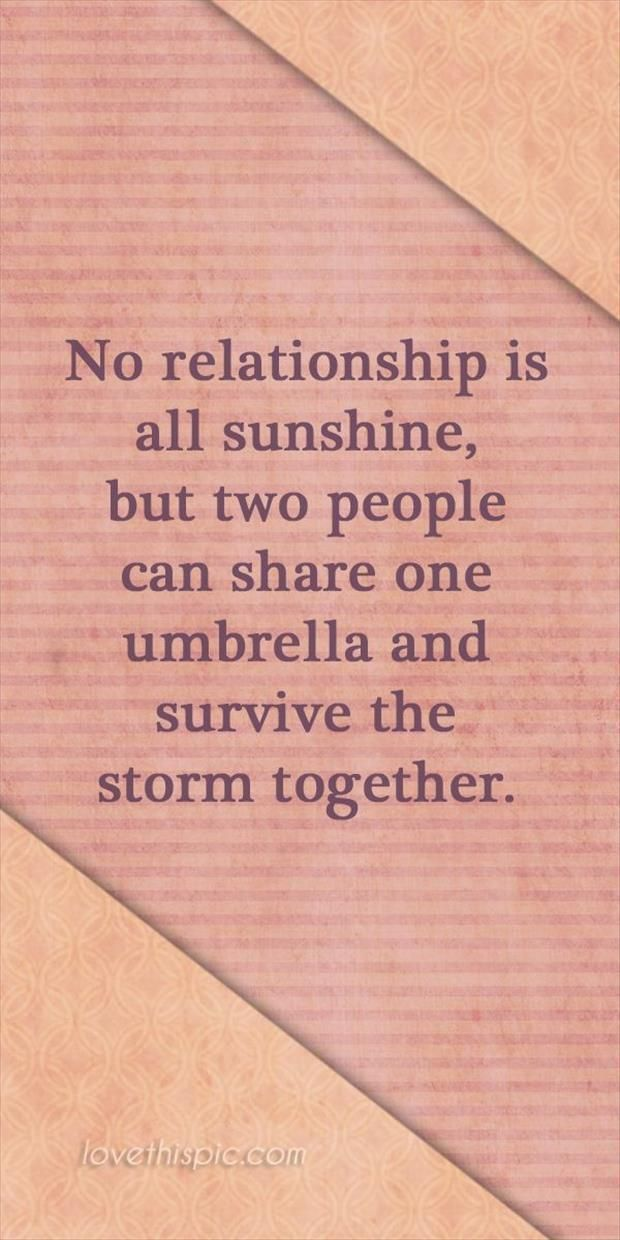 Love Quotes No Relationship Is All Sunshinenor Is It Supposed