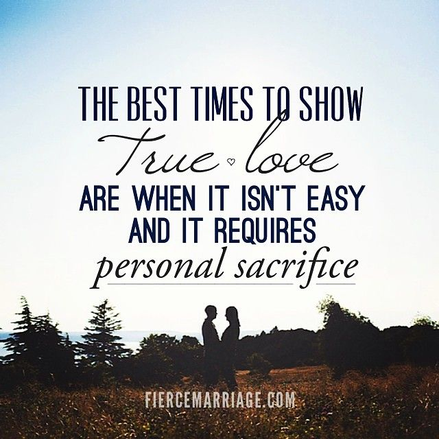 Love Quotes Quote The Best Times To Show True Love Are When It Isn