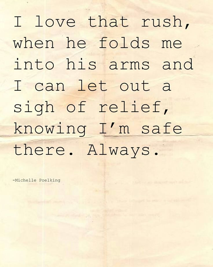 I Feel Safe In Your Arms Quotes