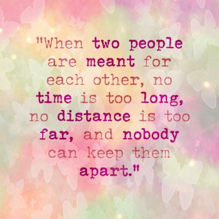 Love Quotes When Two People Are Meant For Each Other No Time Is