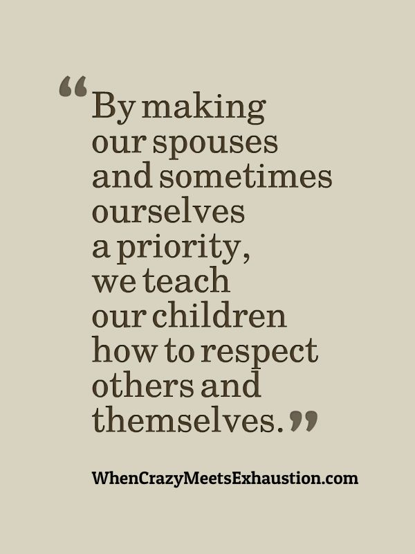 Love Quotes Why I Put My Husband And Sometimes Myself Before My