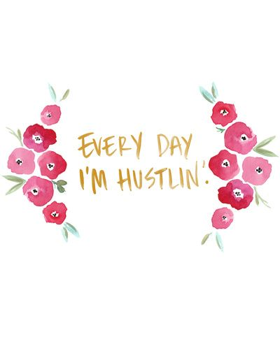 Every Day Im Hustlin Floral And Gold Watercolor Print Art