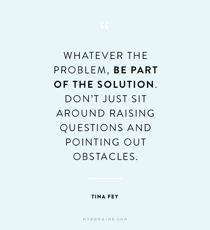 Motivational Quotes Whatever The Problem Be Part Of The Solution
