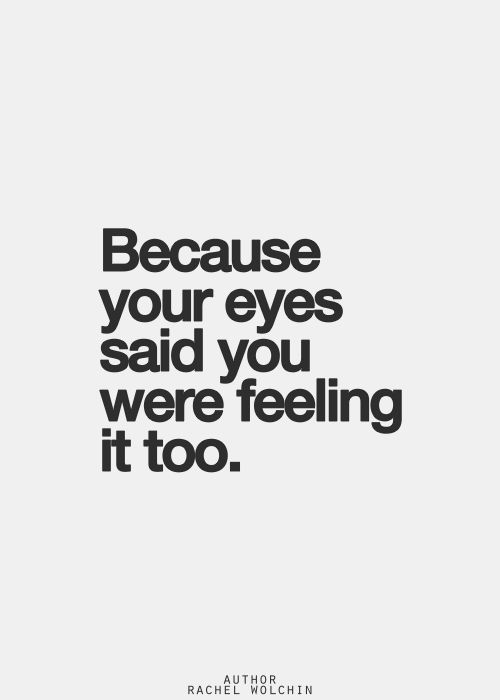 Quotes About Love For Him I Crave To Look Into Your Eyes Right Now