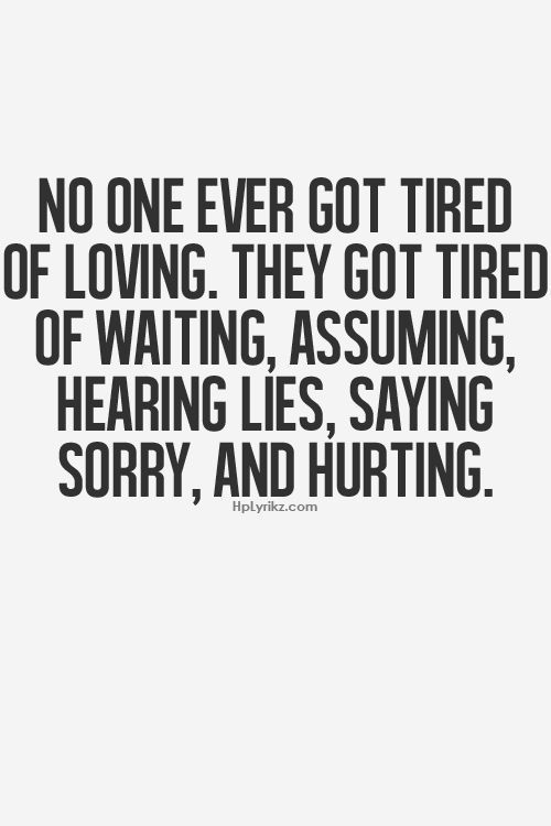 Soulmate Quotes No One Ever Got Tired Of Loving They Got Tired Of