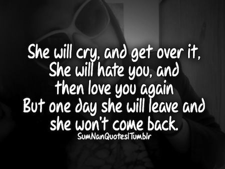 Soulmate Quotes She Will Cry And Get Over It He Will Hate You