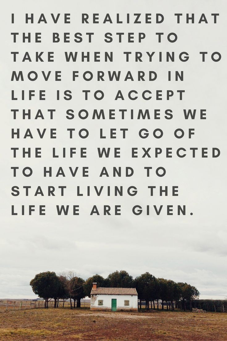 Wisdom Quotes How To Move Forward With Your Life It Is Not One