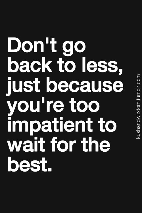 Wisdom Quotes Patience Quotes Of The Day Your Daily Dose Of