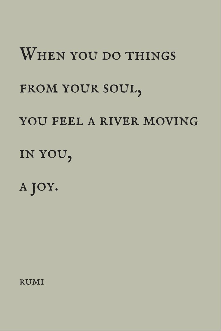 "Moving On Quote Wisdom Quotes  ""When You Do Things From Your Soul You Feel A"
