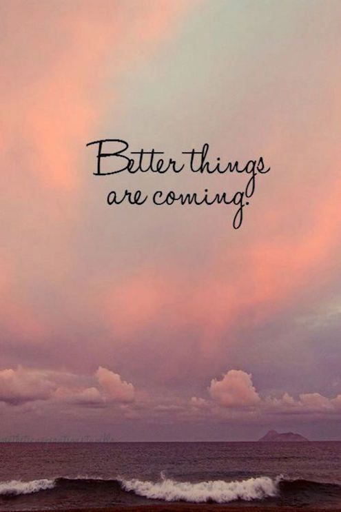 Best Of Tomorrow Things Will Be Better Quotes Paulcong