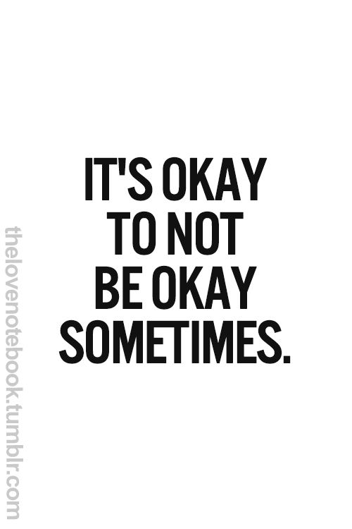 Im Not Okay And Its Okay Quotes Of The Day Your Daily
