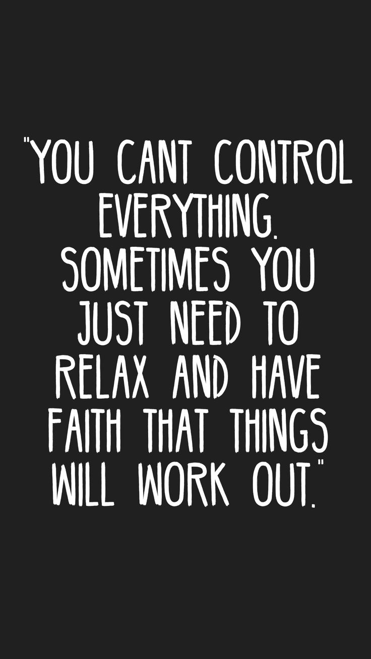 Inspirational Quotes About Strength You Cant Control Everything