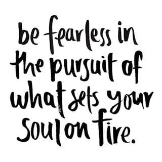 Motivational Quotes : Be Fearless