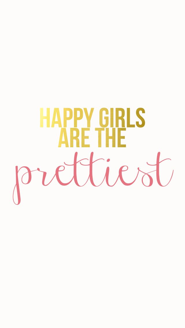 As The Quote Says Description Happy Girls Are Prettiest IPhone Wallpaper