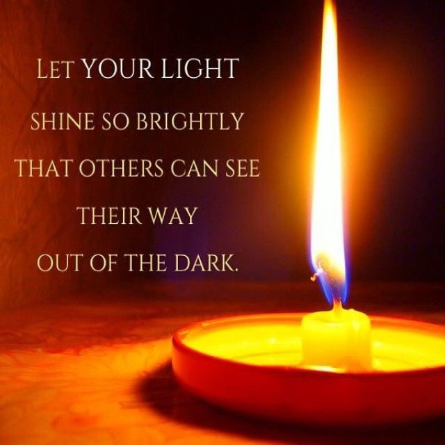 Wisdom Quotes Let Your Light Shine So Brightly Quotes Of The