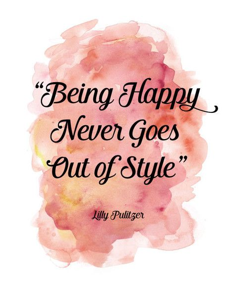 Short Quotes About Being Happy Simple Motivational Quotes  Being Happy Never Goes Out Of Style  Quotes