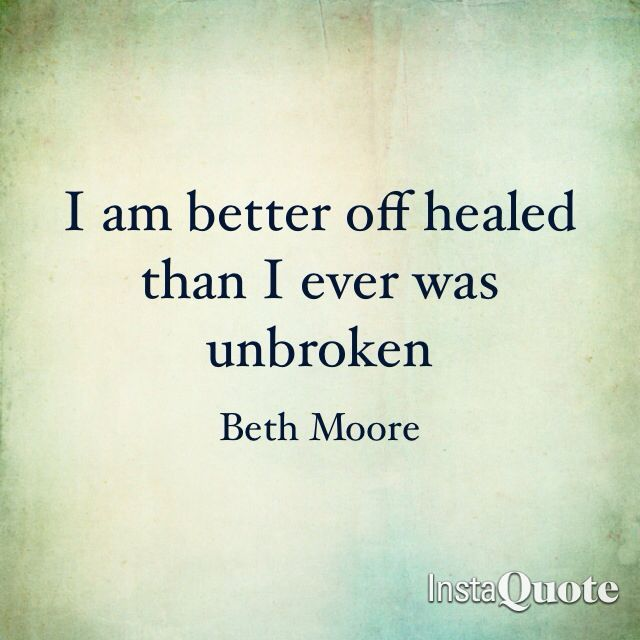 Inspirational Quote I Am Better Off Healed Than I Ever Was Unbroken