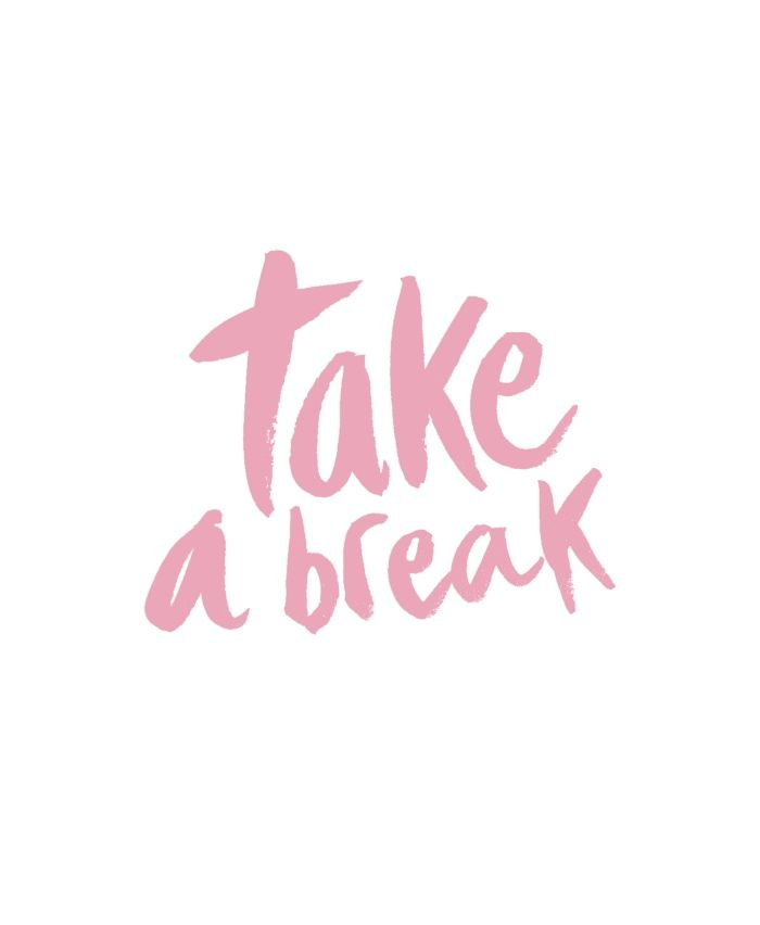 Taking A Break Quotes: Motivational Quotes : Take A Break