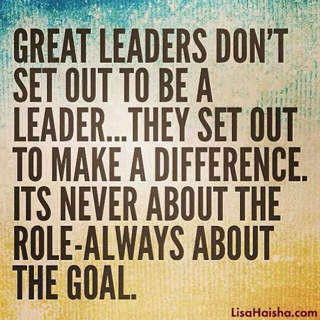Great Leaders Set Out To Make A Difference Life Quotes Quotes Quote
