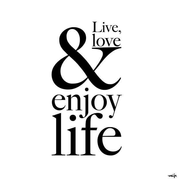 Live Love Enjoy Life Quotes Of The Day Your Daily Dose Of