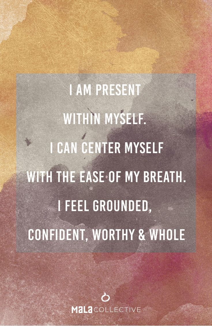 Success Quotes I Am Grounded I Am Present In My Mind Body And