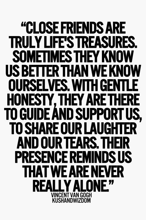 Wisdom Quotes Close Friends Are Truly Lives Treasures Sometimes
