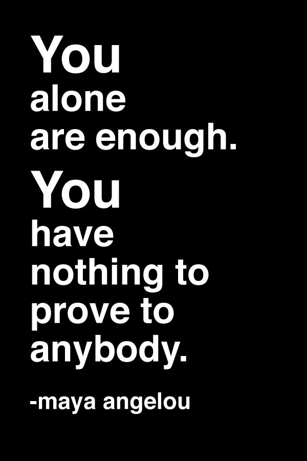 Wisdom Quotes You Alone Are Enough You Have Nothing To Prove To