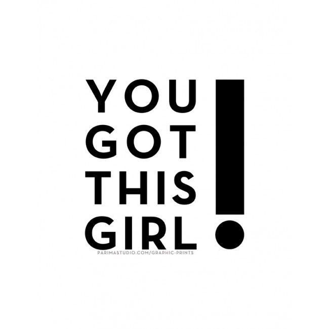 You Got It Girl