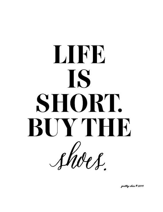 Motivational Quotes Buy The Shoes Quotes Of The Day Your Daily Dose Of Short Quotes