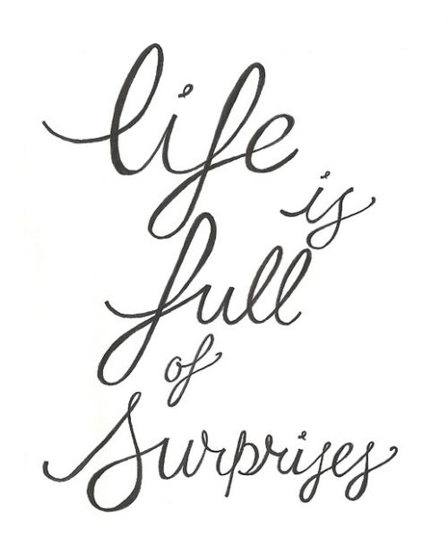 Motivational Quotes Life Is Full Of Surprises Quotes Of The Day