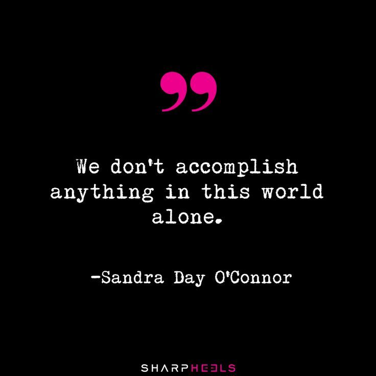 Motivational Quotes We Don't Accomplish Anything In This World New Sandra Day O Connor Quotes