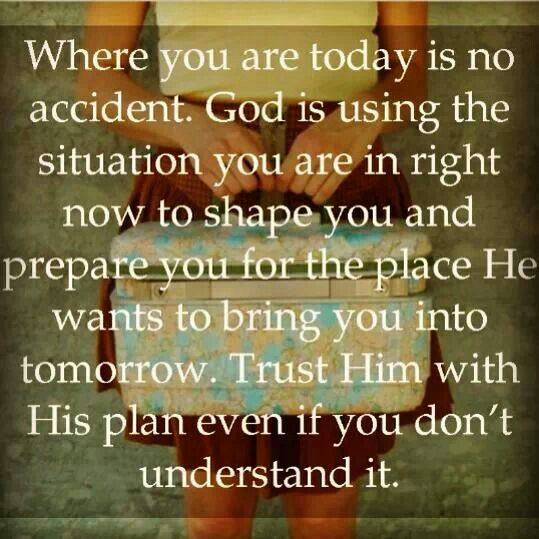 Where Your Are Today Is No Accident God Is Using The Situation You