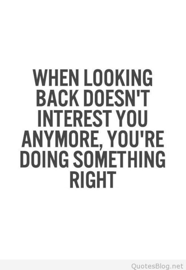 Wisdom Quotes Inspirational Quotes When Looking Back Doesnt