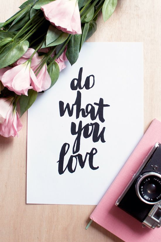 ALWAYS Do What You Love Quotes Of The Day Your Daily Dose Of New Do What You Love Love What You Do Quote
