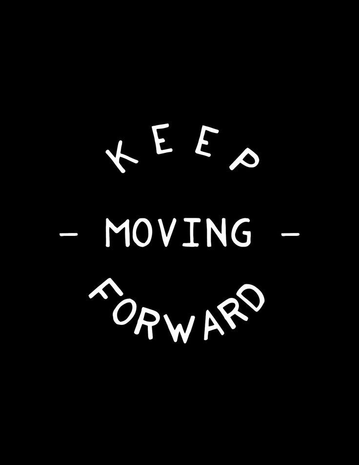 Keep Moving Forward Quotes Of The Day Your Daily Dose Of Short Unique Moving Quotes