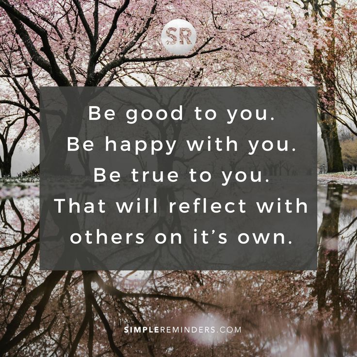 Success Quotes Be Good To You Be Happy With You Be True To You